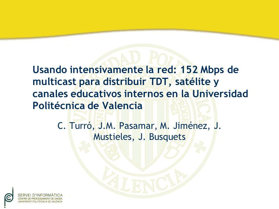 Usando intensivamente la red: 152 Mbps de multicast para distribuir TDT, satélite y canales educativos internos en la Universidad Politécnica de Valen