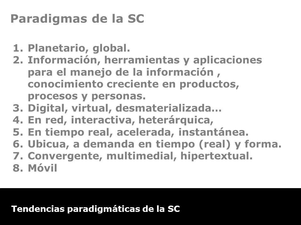 Estudio de Comercio Electrónico en la Argentina Tendencias paradigmáticas de la SC 1.Planetario, global. 2.Información, herramientas y aplicaciones pa