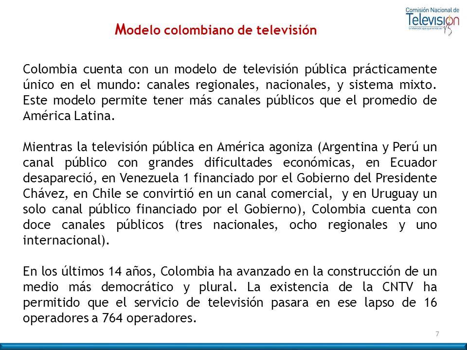 Colombia cuenta con un modelo de televisión pública prácticamente único en el mundo: canales regionales, nacionales, y sistema mixto. Este modelo perm