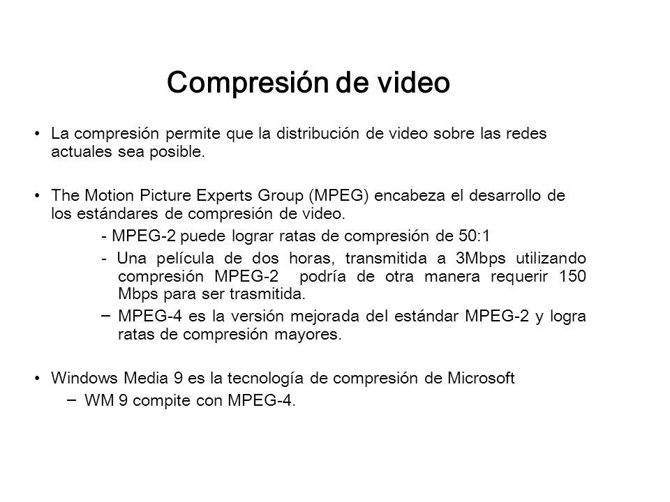 La compresión permite que la distribución de video sobre las redes actuales sea posible.
