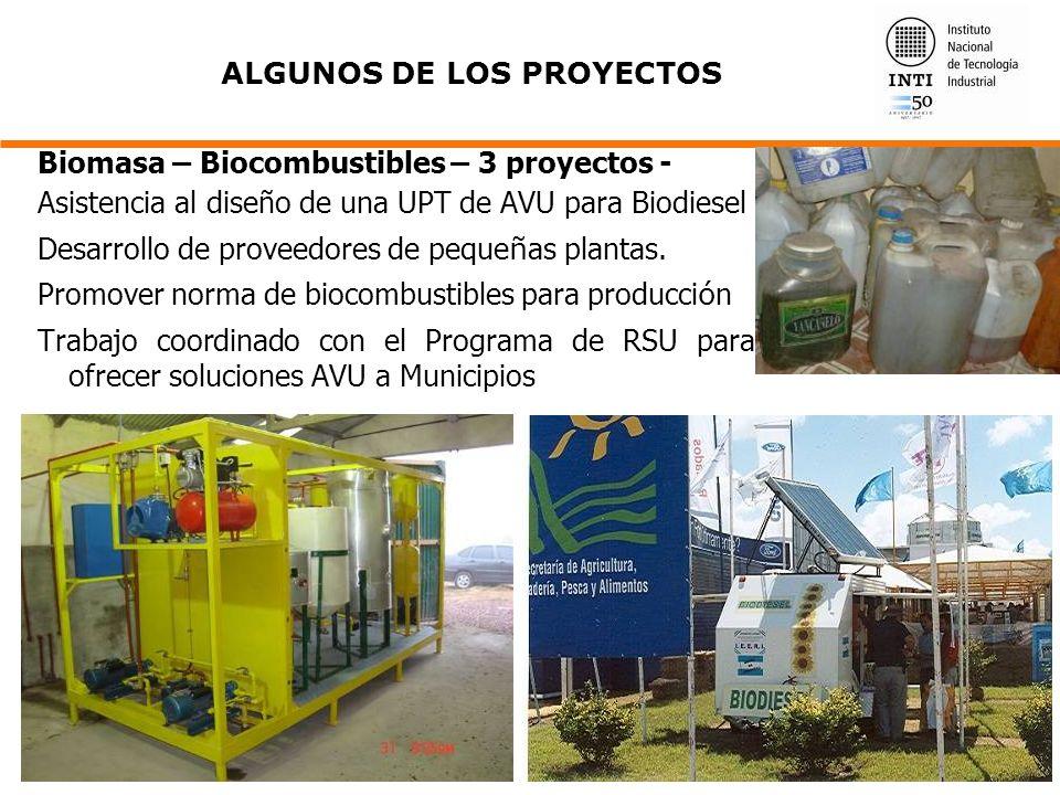 Biomasa – Biocombustibles – 3 proyectos - Asistencia al diseño de una UPT de AVU para Biodiesel Desarrollo de proveedores de peque ñ as plantas. Promo