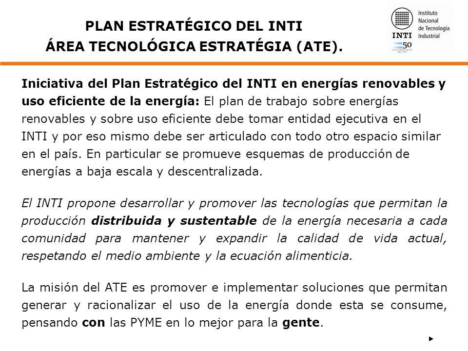 Iniciativa del Plan Estratégico del INTI en energías renovables y uso eficiente de la energía: El plan de trabajo sobre energías renovables y sobre us