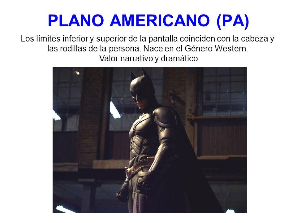 PLANO AMERICANO (PA) Los límites inferior y superior de la pantalla coinciden con la cabeza y las rodillas de la persona. Nace en el Género Western. V