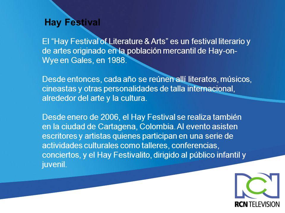 Hay Festival El Hay Festival of Literature & Arts es un festival literario y de artes originado en la población mercantil de Hay-on- Wye en Gales, en