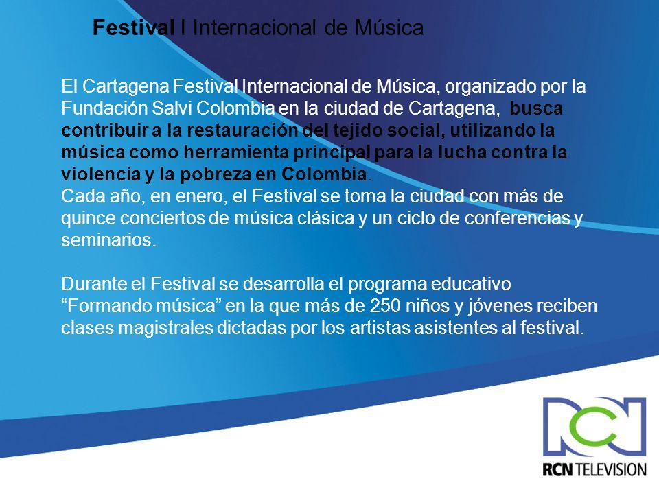 Festival I Internacional de Música El Cartagena Festival Internacional de Música, organizado por la Fundación Salvi Colombia en la ciudad de Cartagena