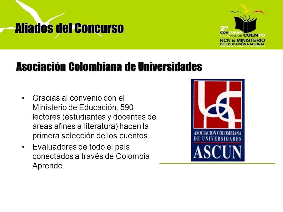 Aliados del Concurso Asociación Colombiana de Universidades Gracias al convenio con el Ministerio de Educación, 590 lectores (estudiantes y docentes d