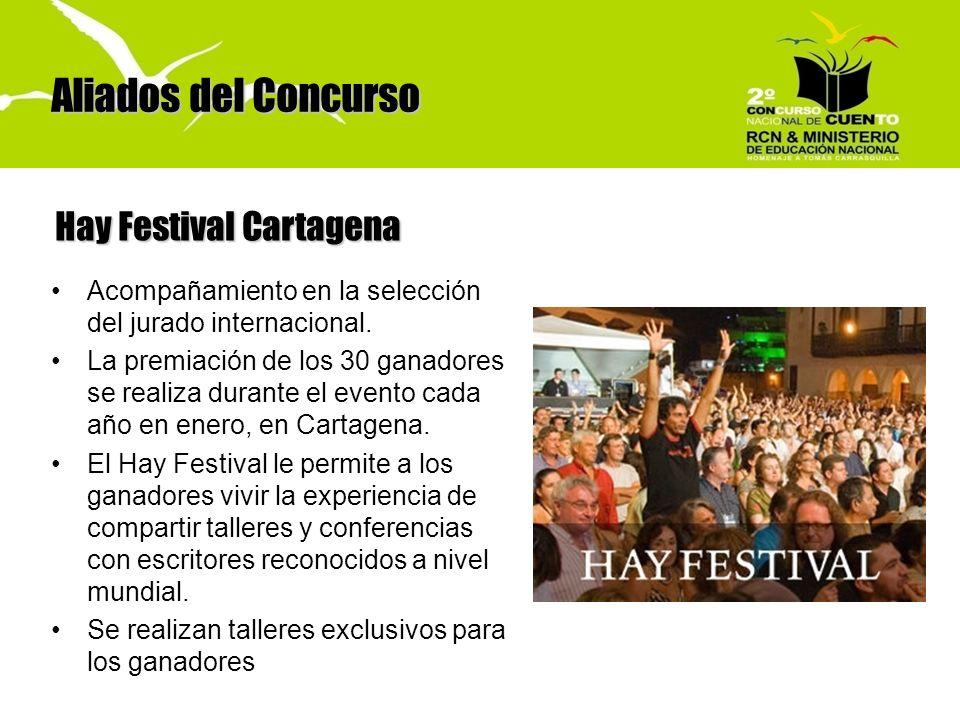 Aliados del Concurso Hay Festival Cartagena Acompañamiento en la selección del jurado internacional. La premiación de los 30 ganadores se realiza dura