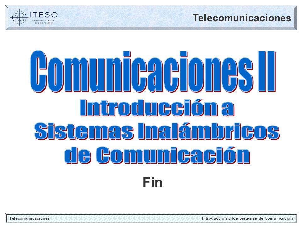 Telecomunicaciones Fin Telecomunicaciones Introducción a los Sistemas de Comunicación