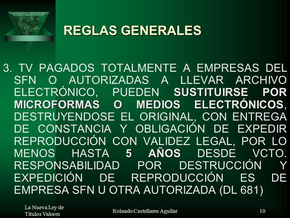 La Nueva Ley de Títulos Valores Rolando Castellares Aguilar9 REGLAS GENERALES DEVOLUCIÓN DEL TITULO VALOR PAGADO: DEVOLVER FÍSICAMENTE 1. EL TENEDOR E