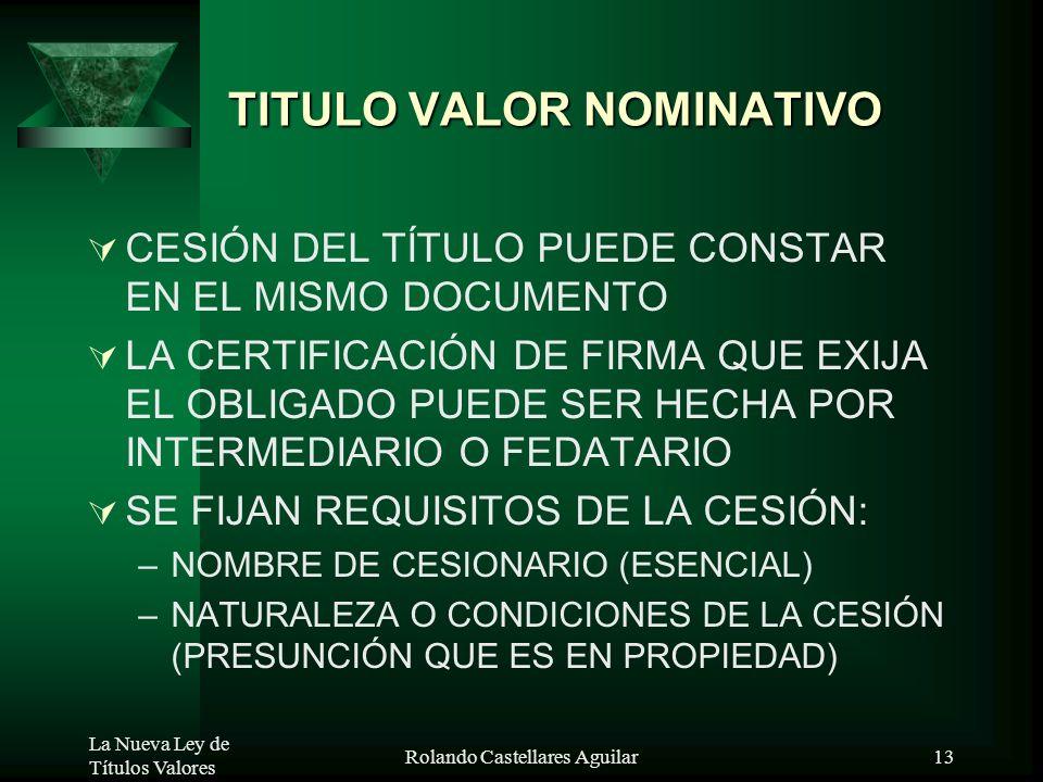 La Nueva Ley de Títulos Valores Rolando Castellares Aguilar12 TÍTULO VALOR A LA ORDEN PACTO DE TRUNCAMIENTO (Circ.BCR. 022, 023, 037-2000-EF/90) PUEDE