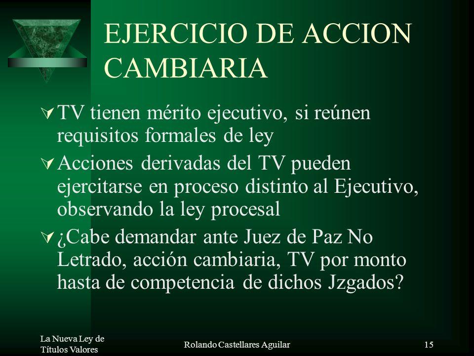 La Nueva Ley de Títulos Valores Rolando Castellares Aguilar14 TITULO VALOR NOMINATIVO –FECHA DE CESIÓN (PRESUNCIÓN QUE FUE EN FECHA DE COMUNICACIÓN AL