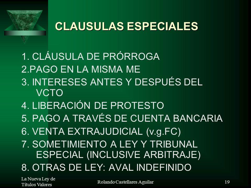 La Nueva Ley de Títulos Valores Rolando Castellares Aguilar18 CLAUSULAS ORDINARIAS: 1. NN, ABONO EN CTA, EN COBRZ/CANJE, S/R, (NO REQUIEREN DE FIRMA E