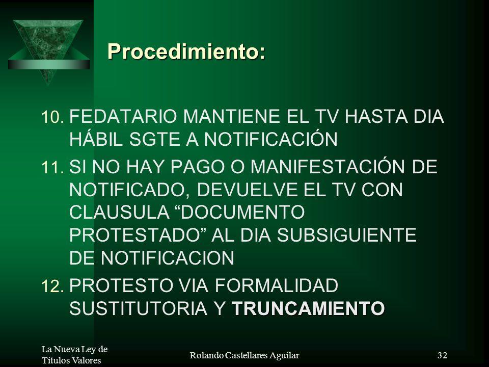 La Nueva Ley de Títulos Valores Rolando Castellares Aguilar31 PLAZOS: 6. A FALTA DE CC, FEDATARIO DEJA CONSTANCIA Y SE DA POR PROTESTADO 7. PROTESTO D