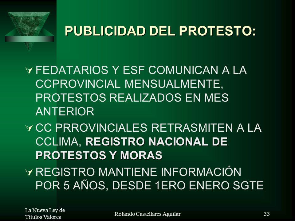 La Nueva Ley de Títulos Valores Rolando Castellares Aguilar32 Procedimiento: 10. FEDATARIO MANTIENE EL TV HASTA DIA HÁBIL SGTE A NOTIFICACIÓN 11. SI N