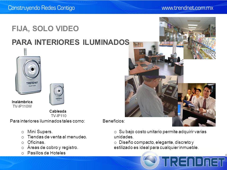 Cableada TV-IP110 Inalámbrica TV-IP110W Para interiores iluminados tales como: o Mini Supers.