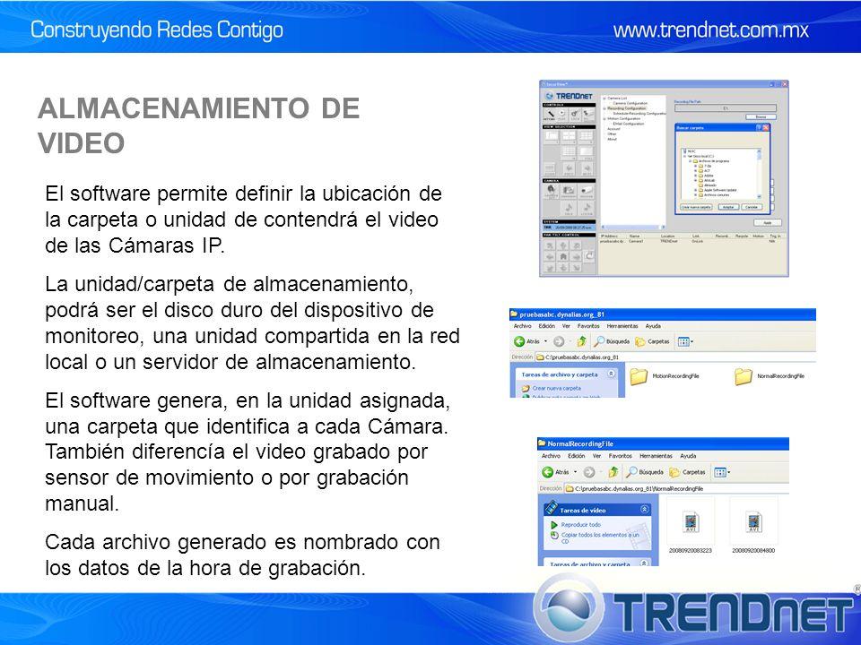 ALMACENAMIENTO DE VIDEO El software permite definir la ubicación de la carpeta o unidad de contendrá el video de las Cámaras IP.