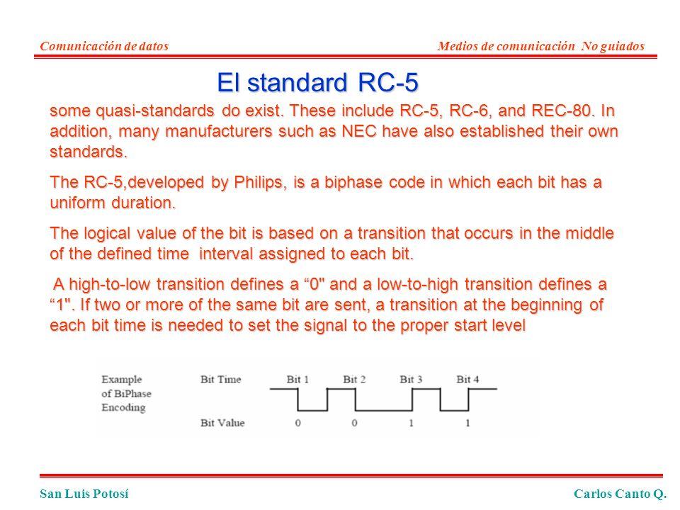 San Luis PotosíCarlos Canto Q. Comunicación de datosMedios de comunicación No guiados some quasi-standards do exist. These include RC-5, RC-6, and REC