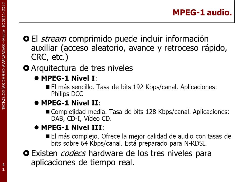 TECNOLOGÍAS DE RED AVANZADAS – Master IC 2011-2012 MPEG-1 audio.