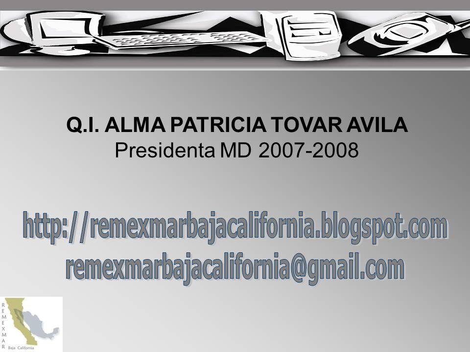 Q.I. ALMA PATRICIA TOVAR AVILA Presidenta MD 2007-2008