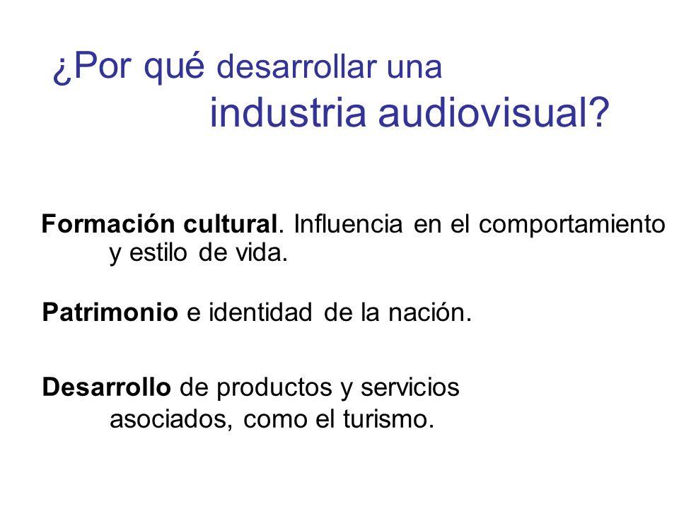 ¿Por qué desarrollar una industria audiovisual.Formación cultural.