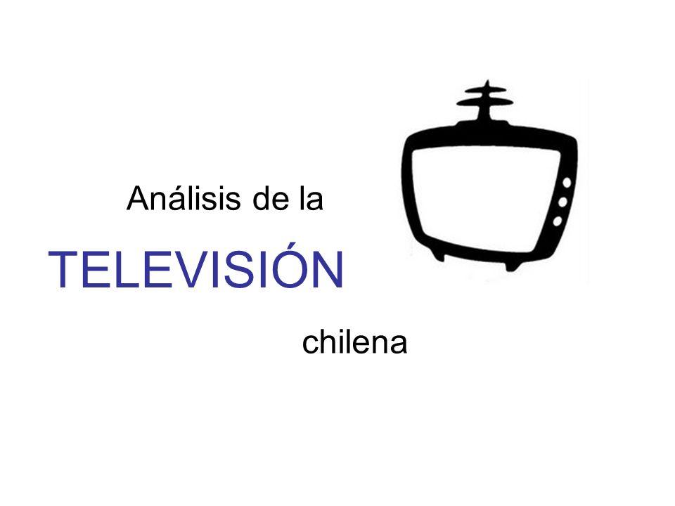 TELEVISIÓN Análisis de la chilena