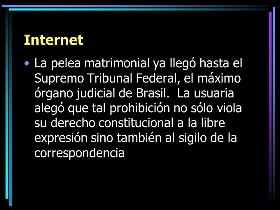 Internet La pelea matrimonial ya llegó hasta el Supremo Tribunal Federal, el máximo órgano judicial de Brasil. La usuaria alegó que tal prohibición no