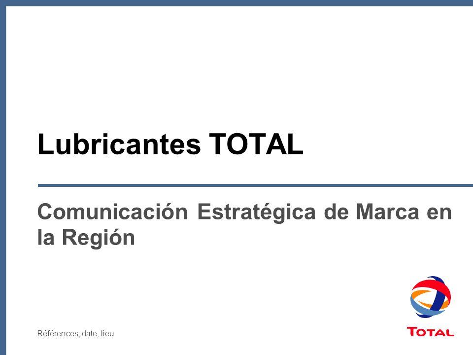Références, date, lieu Lubricantes TOTAL Comunicación Estratégica de Marca en la Región