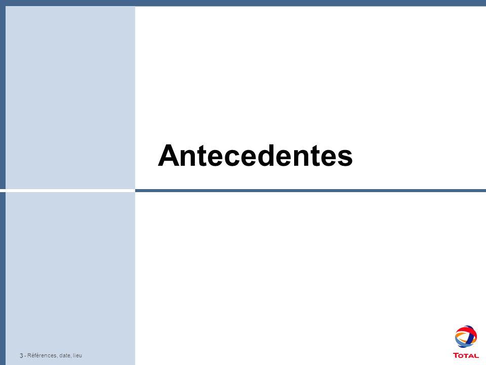 24 - Références, date, lieu Beneficios directos: Recorrido por 3 países en los cuales TOTAL tiene presencia.