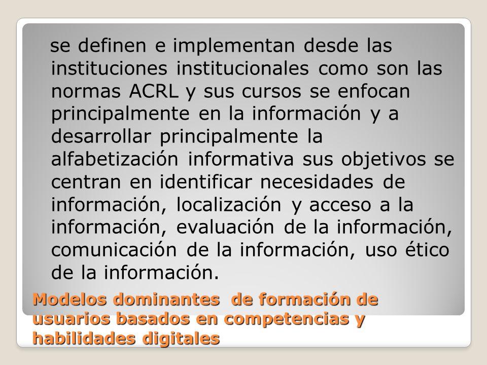 Modelos dominantes de formación de usuarios basados en competencias y habilidades digitales se definen e implementan desde las instituciones instituci