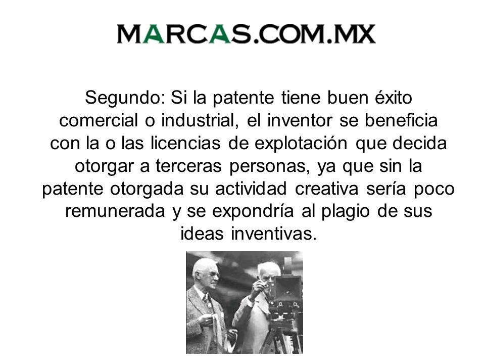 ¿Qué beneficios tiene el inventor que obtiene una patente? Primero: La seguridad que la protección de la patente le ofrece al inventor, motiva su crea