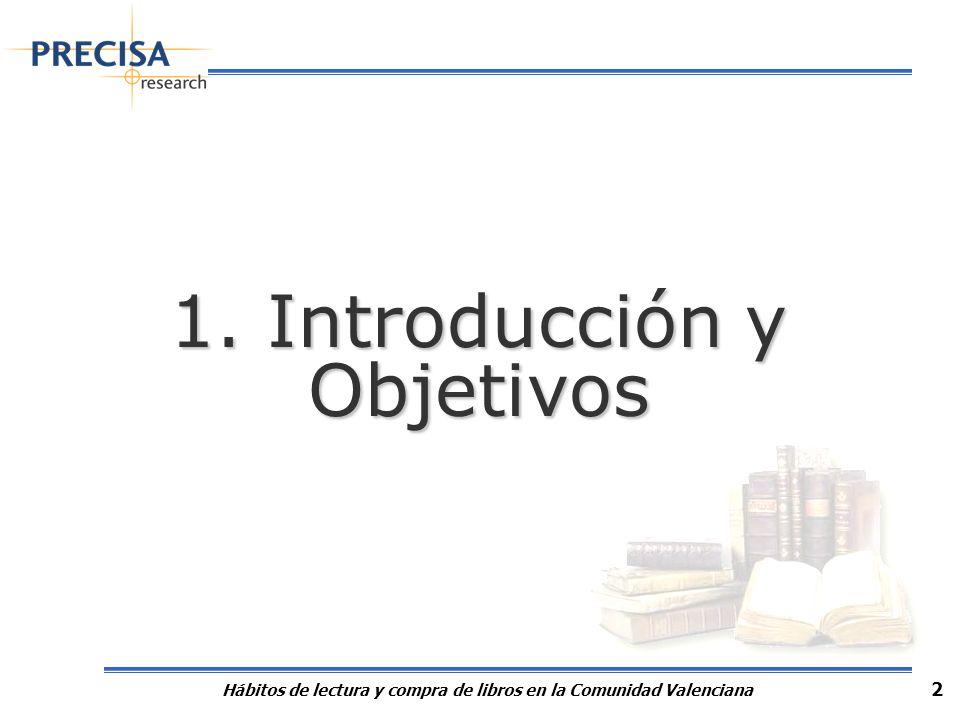 Hábitos de lectura y compra de libros en la Comunidad Valenciana 2 1. Introducción y Objetivos