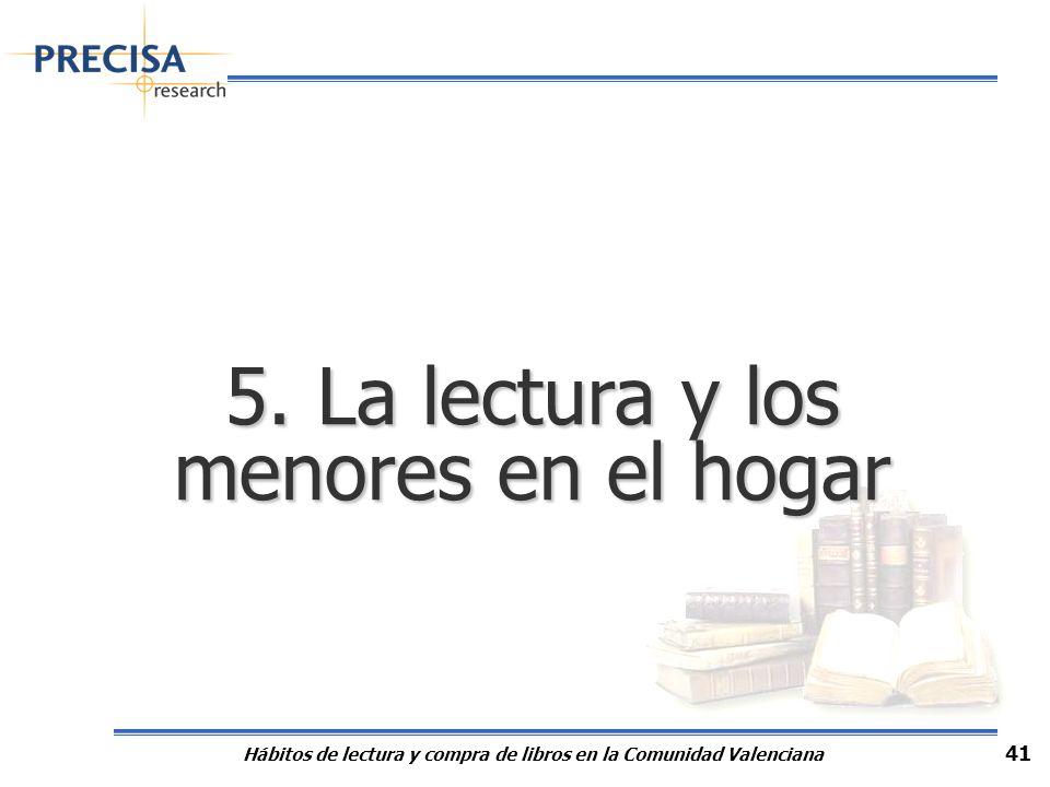 Hábitos de lectura y compra de libros en la Comunidad Valenciana 41 5. La lectura y los menores en el hogar