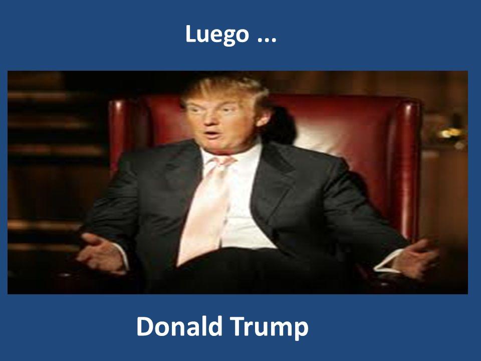 Empresa Luego... $ $$ $$$$$$$ $$$$$ Donald Trump