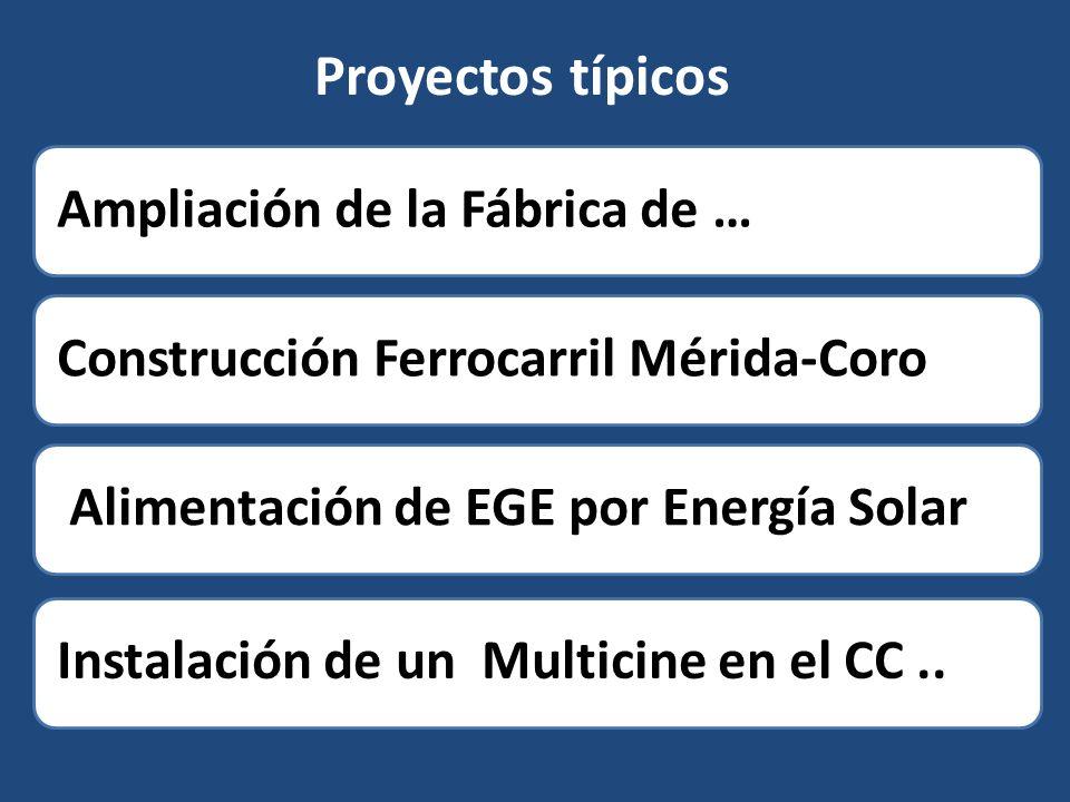 Proyectos típicos Ampliación de la Fábrica de …Construcción Ferrocarril Mérida-Coro Alimentación de EGE por Energía SolarInstalación de un Multicine e