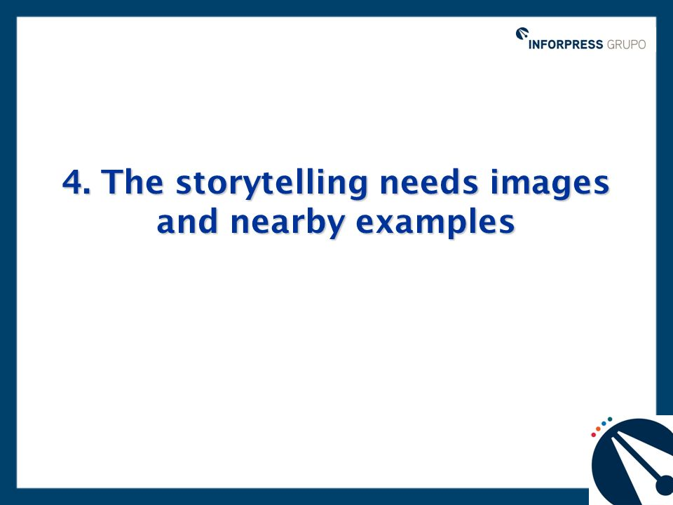 4. The storytelling needs images and nearby examples