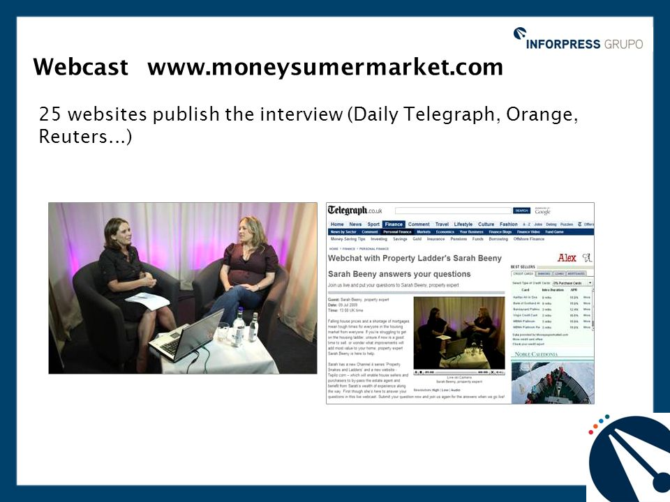 Webcast www.moneysumermarket.com 25 websites publish the interview (Daily Telegraph, Orange, Reuters...)