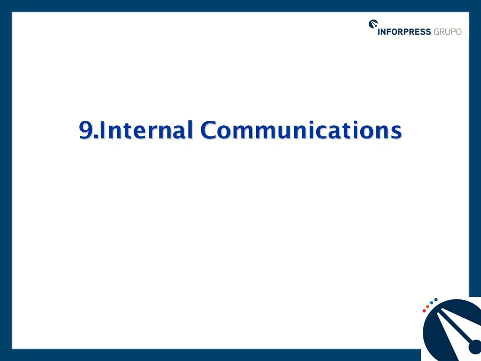 9.Internal Communications