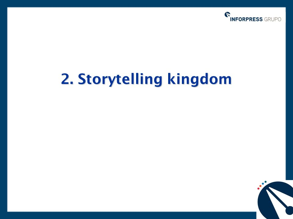 2. Storytelling kingdom