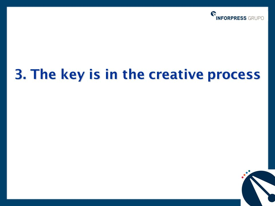 3. The key is in the creative process