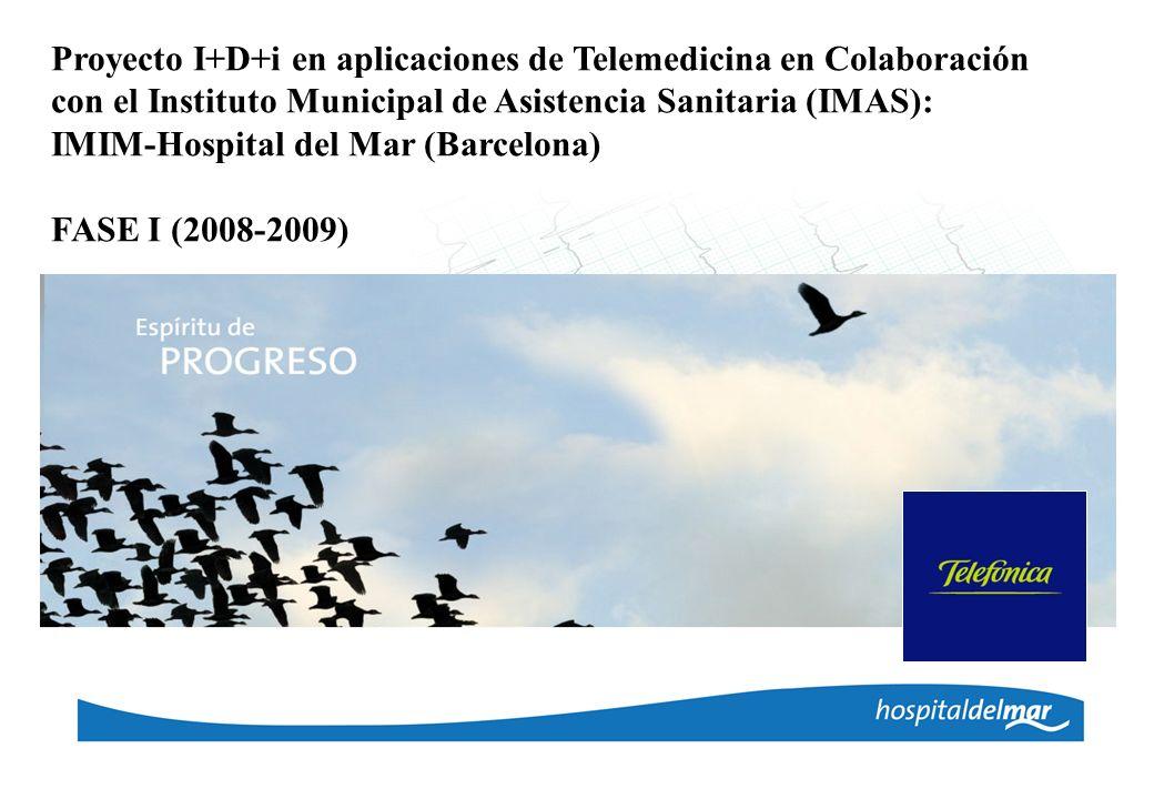 Proyecto I+D+i en aplicaciones de Telemedicina en Colaboración con el Instituto Municipal de Asistencia Sanitaria (IMAS): IMIM-Hospital del Mar (Barce