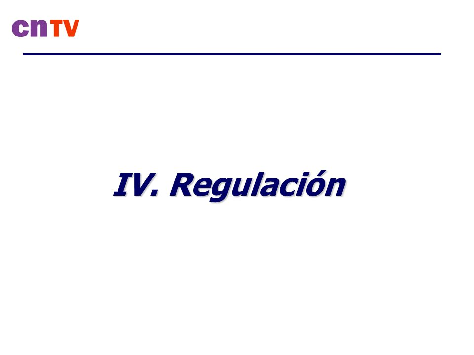 IV. Regulación