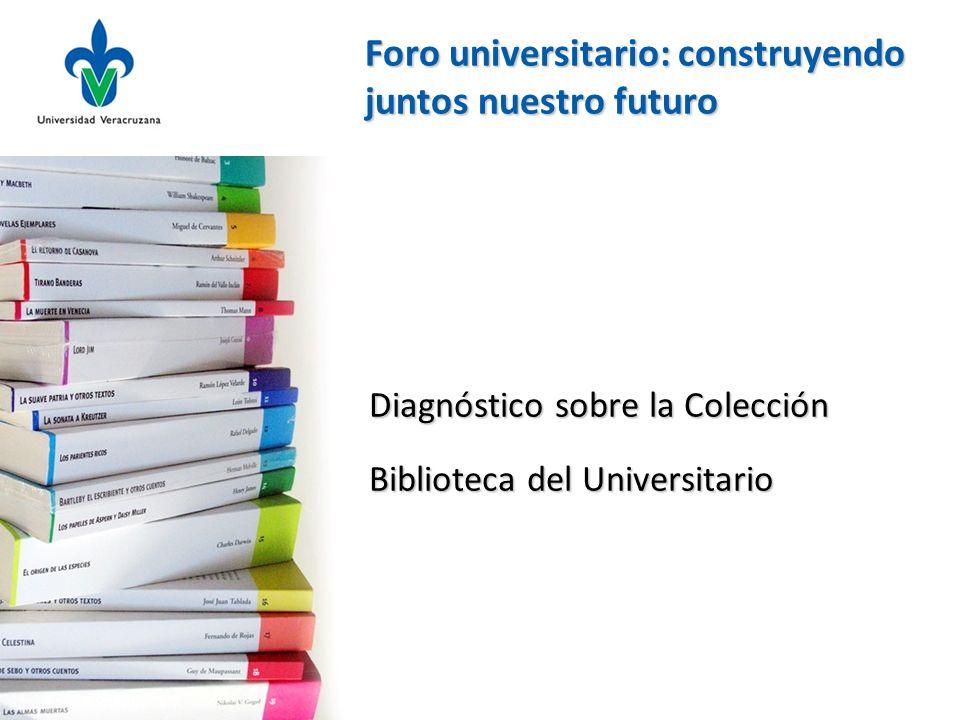 Diagnóstico sobre la Colección Biblioteca del Universitario Foro universitario: construyendo juntos nuestro futuro