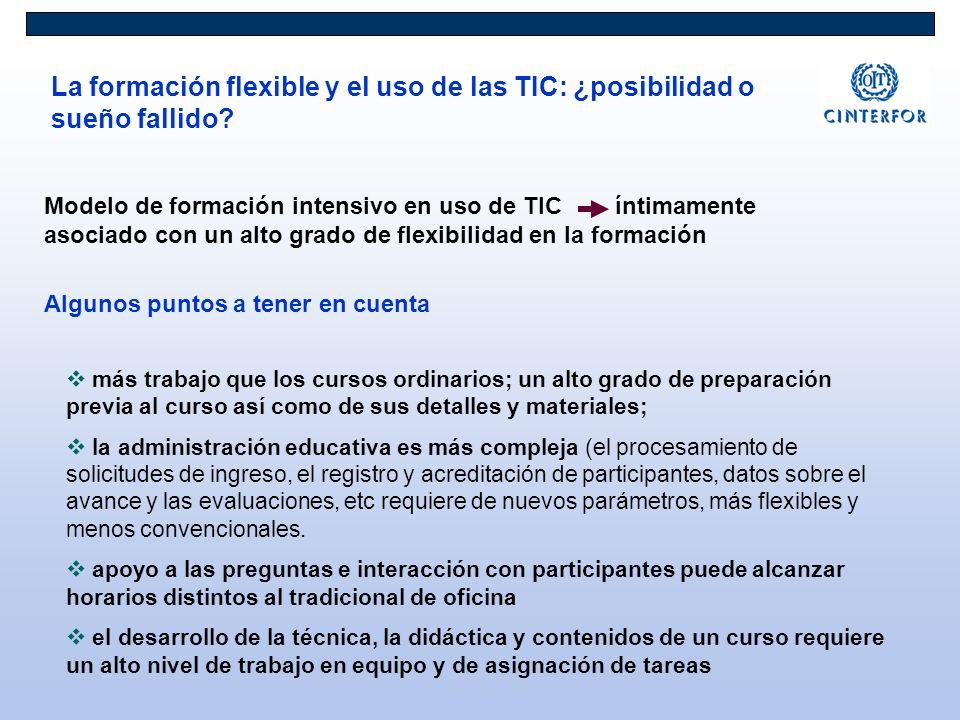La formación flexible y el uso de las TIC: ¿posibilidad o sueño fallido? Modelo de formación intensivo en uso de TIC íntimamente asociado con un alto