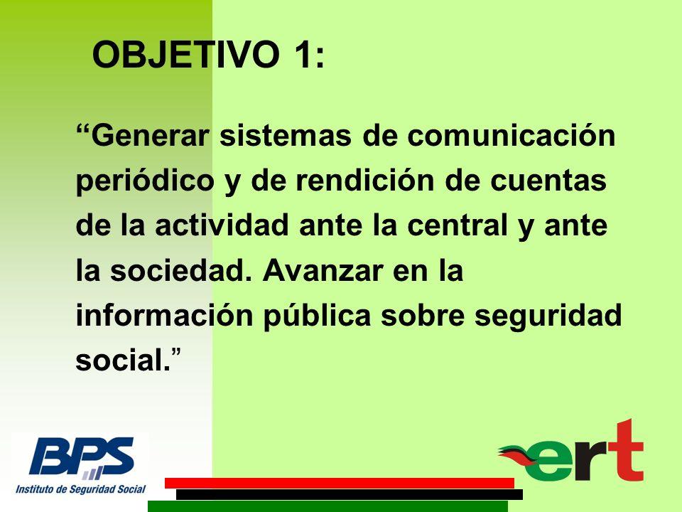 Generar sistemas de comunicación periódico y de rendición de cuentas de la actividad ante la central y ante la sociedad.