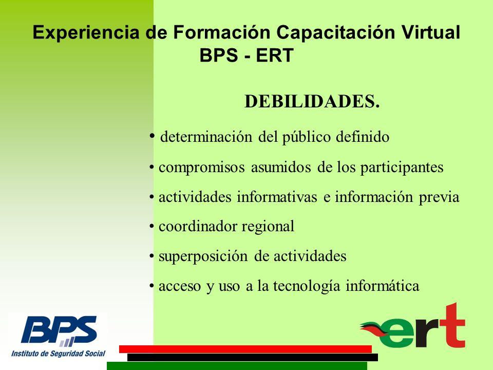 Experiencia de Formación Capacitación Virtual BPS - ERT RECOMENDACIONES/SUGERENCIAS Optimizar coordinación.