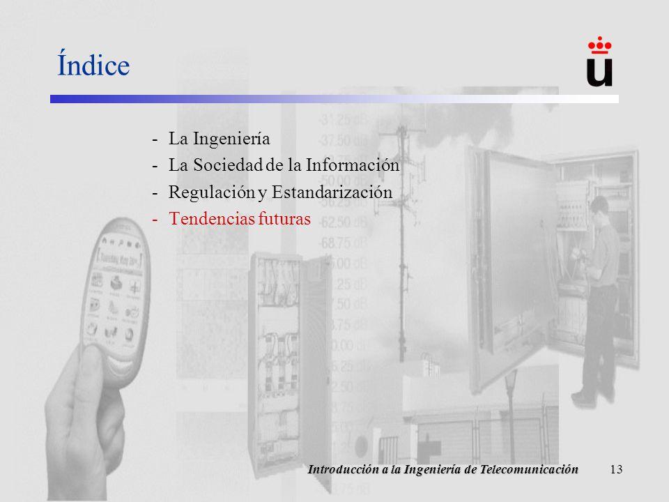 Introducción a la Ingeniería de Telecomunicación14 Filosofía general Anytime, Anywhere, Anything, Everybody