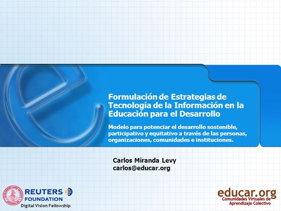 Recursos en una Estrategia de TI en Educación para el Desarrollo 5 Recursos con los cuales implementar las estrategias 1.