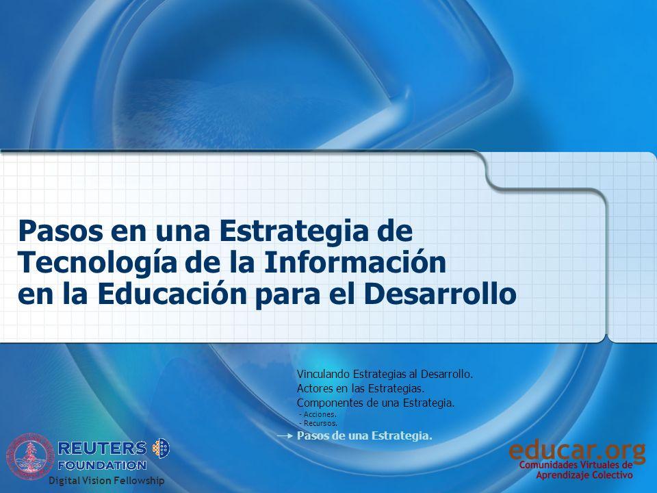 Digital Vision Fellowship Pasos en una Estrategia de Tecnología de la Información en la Educación para el Desarrollo Vinculando Estrategias al Desarro