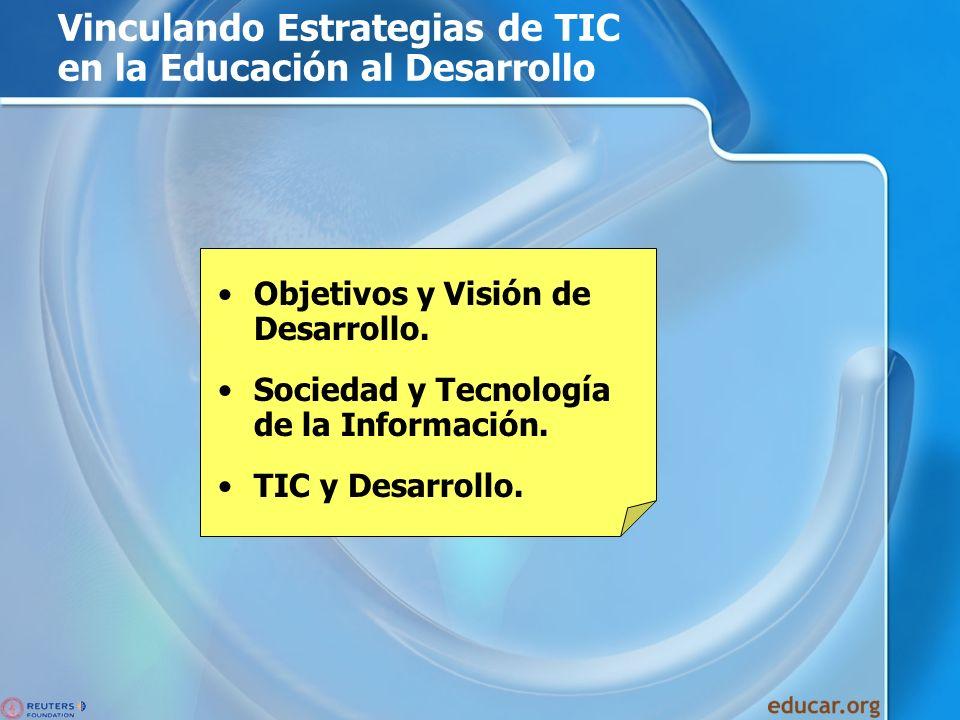 Vinculando Estrategias de TI al Desarrollo TIC y Desarrollo Humano 1.