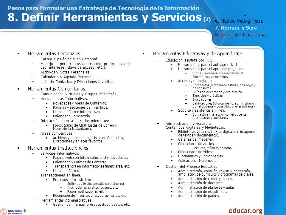 Pasos para Formular una Estrategia de Tecnología de la Información 8. Definir Herramientas y Servicios (2) Herramientas Personales. –Correo-e y Página